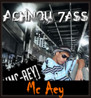 Mc Aey - Achnou 7ass